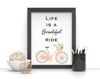 Life is a beautiful ride, home decor, wall art