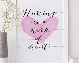 """PRINTABLE Art """"Nursing is a Work of HEART"""" Nurse RN Print Modern Typography Watercolor Gift Graduation Students Wall Art Home Decor Download"""