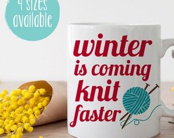 Winter Is Coming Knit Faster Mug, Knitting Mug, Knitters Gift, Gifts For Knitters, Knitters Mug, Knitting Coffee Mug, Gift Ideas For Knitter