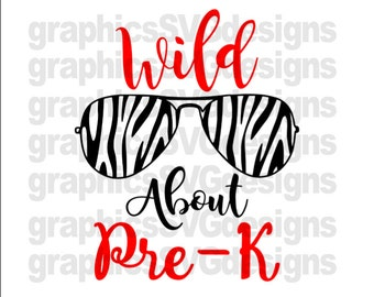 Wild About Pre-K  SVG and DXF File For Cricut and Came First day of School svg, Prek  svg , Girl svg, pre k svg, back to school svg,