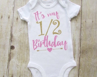 Its my half birthday - half birthday shirt - birthday shirt - Its my half birthday bodysuit - baby girl clothes - baby bodysuit - 6 months