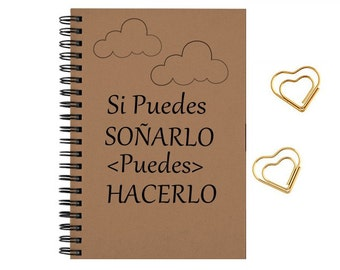 Notebook in Spanish, available in English, inspirational, frases, Si puede soñarlo puedes hacerlo, size 5x8