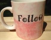 Montessori Quote Watercolor Mug (Pink) -- Follow the child