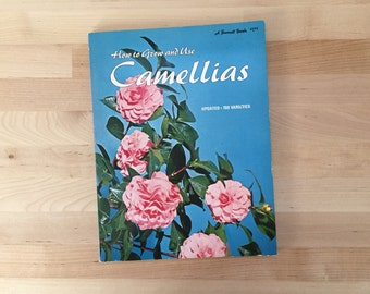 Vintage 1968 Sunset How To Grow and Use Camellias, Updated 700 Varieties, Sunset Books Magazine Lane Publishing Menlo Park Propagate Bonsai