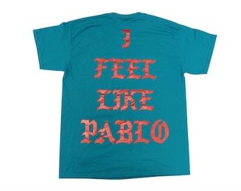 Miami I Feel Like Pablo Shirt Teal | Kanye West | The Life of Pablo | TLOP | Yeezus Saint Pablo | Yeezy Season | Best Merch | Pop Up