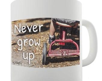 Never Grow Up! Ceramic Tea Mug