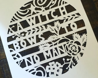 a witch bows to no man papercutting // scherenshnitte // feminist art
