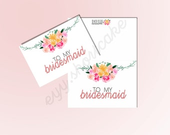 Printable Watercolor Flowers To My Bridesmaid Card
