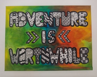 Canvas, Art, Adventure is wortwhile, quotes