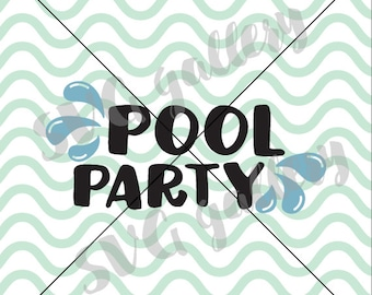 Summer SVG, Pool SVG, Pool party svg, Digital cut file, party svg, holiday svg, commercial use OK