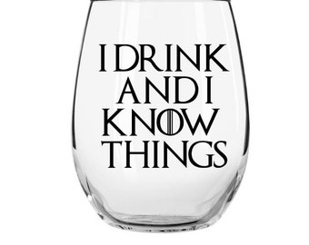 I Drink and Know Things Stemless Wine Glass, Game of Thrones Inspired Wine Glass