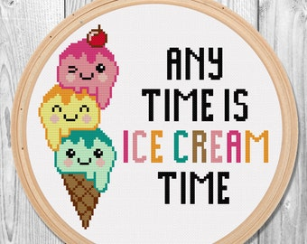 Any time is ice cream time Cross Stitch Pattern for Instant Download