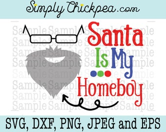 SVG, DXF, PNG, cutting file Jpeg and Eps: Santa is My Homeboy Funny Christmas Design Shirt Cameo Cricut Cutting File or Iron On