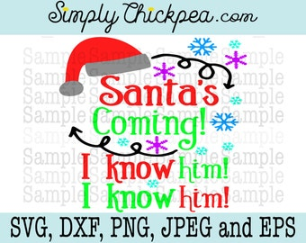 SVG, DXF, PNG, cutting file Jpeg and Eps: Santa's Coming I Know Him I Know Him Christmas Shirt Design Cameo Cricut