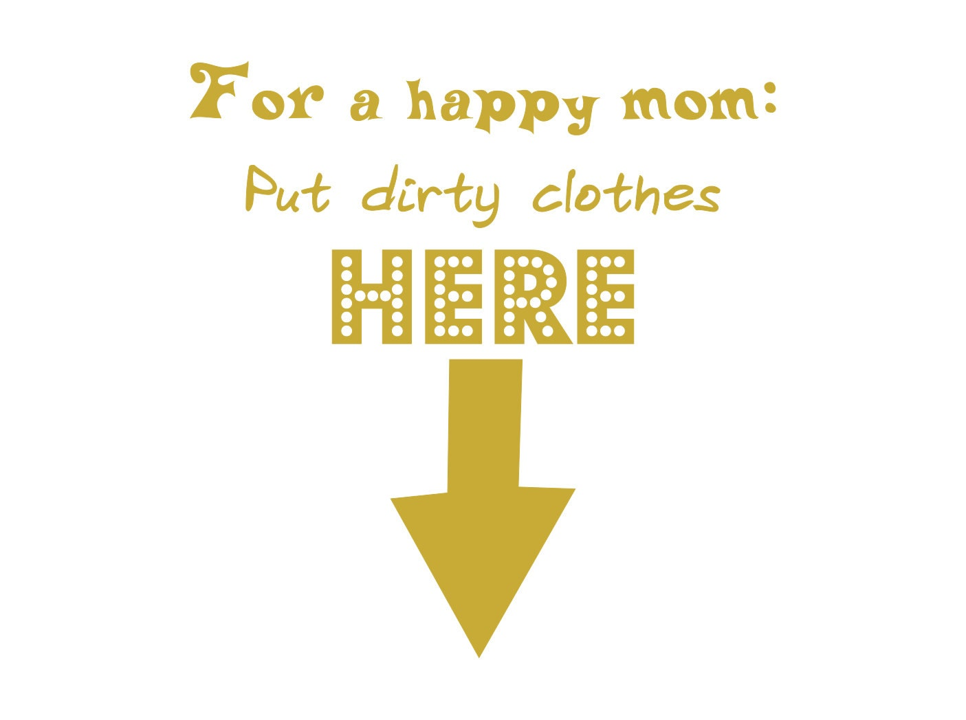 For a happy mom... dirty clothes here, laundry decal, laundry wall ...