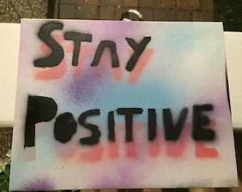 Stay Positive - art piece