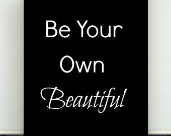 be your own beautiful print wall art digital download