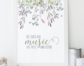 The Earth Has Music Printable, Quote, Art Print, Typographic Print, Wall Art, Typography, Encouraging Wall Art, Printable Poster