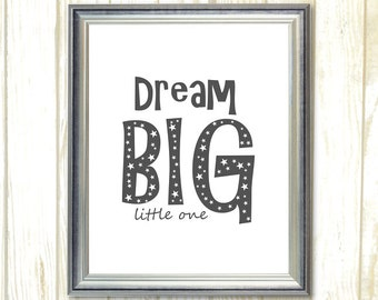 Dream big little one Printable quotes Poster wall art White and black Baby room Decor Nursery Wall art Star INSTANT DOWNLOAD