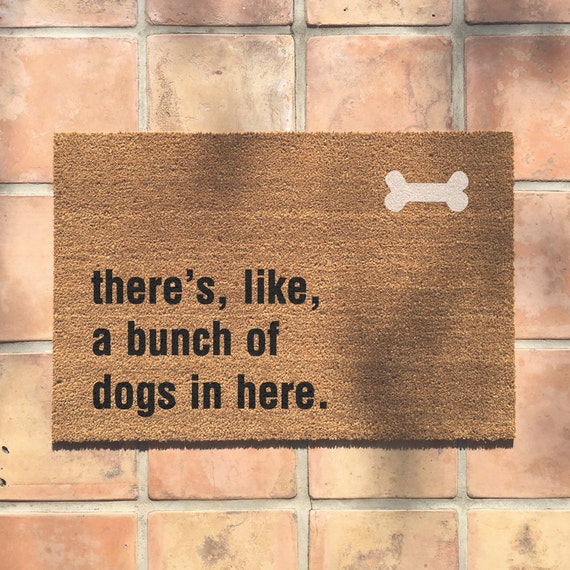 """""""Bunch of dogs in here"""" doormat"""