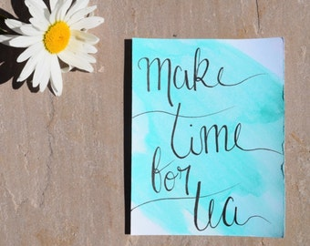 Make Time For Tea Picture or Card