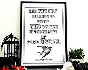 The future belongs to those who believe in the beauty of their dream, Wall art print, Download