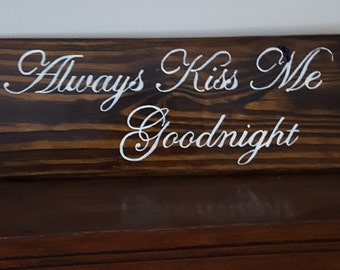 Valentines Day Gift-Always Kiss Me Goodnight-Quotes and Sayings-Home Decor-Home & living-wooden sign-gift for her-gift for girlfriend- signs