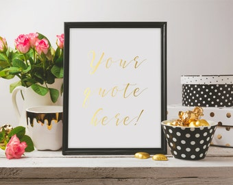 Custom Gold Foil Print | fully customisable gift | personalised gift | Favourite Quote Print | Custom Wall Art | Mothers Day Gift