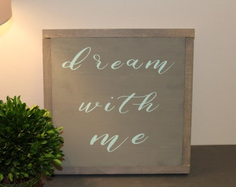 Dream with Me Wood Sign