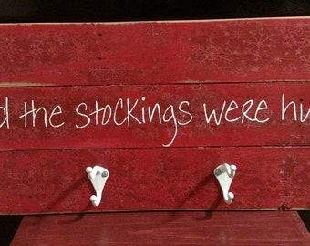 Handpainted And The Stockings Were Hung... Sign