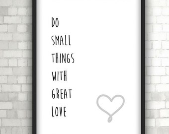 Do Small Things With Great Love, Print, Baby Gift, Insprirational Quote, Home Decor, Black and White Art
