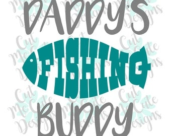 SVG DXF PNG cut file cricut silhouette cameo scrapbooking Daddy's Fishing Buddy Fish baby