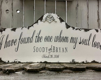 I Have Found The One Whom My Soul Loves SIGN | Song of Solomon | Personalized | Custom Name Sign | Shabby Chic Sign | Wedding Sign