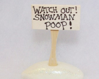 Snowman poop sign with glow in the dark poop: Watch Out Snowman Poop