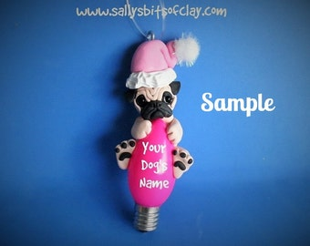 Fawn Pug Santa Dog Christmas Holidays Light Bulb Ornament Sally's Bits of Clay PERSONALIZED FREE with dog's name
