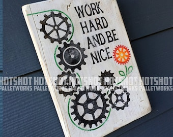 Work Hard and be Nice! Hand Painted, Vintage-looking, Pallet Sign