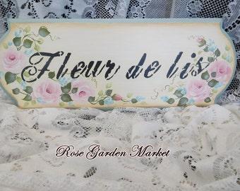 Fleur De Lis, Roses and Aqua Flowers Wood Sign, Hand Painted Signature Design, Wall Art, Accent, Shabby Decor, ECS