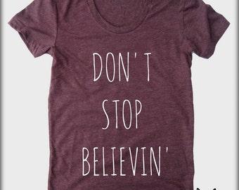 Don't Stop Believin' American Apparel tee tshirt shirt Heathered vintage style screenprint ladies scoop top