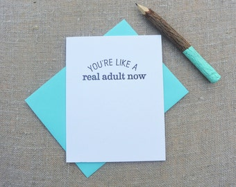 Letterpress Greeting Card  - Congratulations Card - Stuff My Friends Say - You're Like a Real Adult Now - STF-106