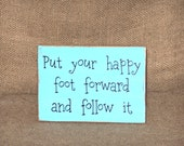 Home Office Decor Sign, Encouraging Words, Rustic Shabby Cottage Chic, Happy Foot Forward Verse, Wall Hanging, Handmade Inspirational Plaque