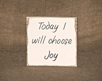 Wooden Plaque, Home Decor Wood Sign, French Cottage Chic, Inspirational Joy, Today I Choose Joy, Positive Quote, Office Desk Friend Gift