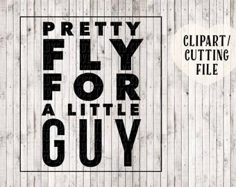pretty fly for a little guy svg, boy svg, kids svg, baby svg, onesie svg, boy cut files , kids shirt svg, kids tshirt design, kids printable