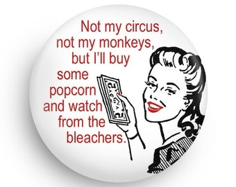 Not My Circus Not My Monkeys, Funny Retro Fridge Magnet, 50's Housewife, Stocking Stuffer
