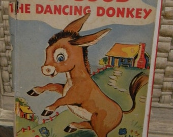 Vintage 1944 Child's Book,  No-Good The Dancing Donkey (S)