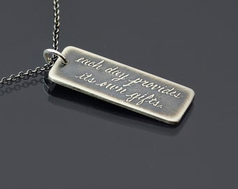 Each Day Provides Its Own Gifts Necklace - Marcus Aurelius Quote -  Etched Sterling Silver Handwritten Inspirational Quote Necklace