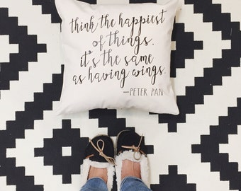 Think The Happiest of Things... - Pillow Cover