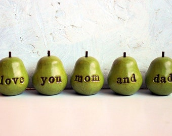 Anniversary gift for parents... love you mom and dad ...Five handmade keepsake clay pears ... Word Pears, green