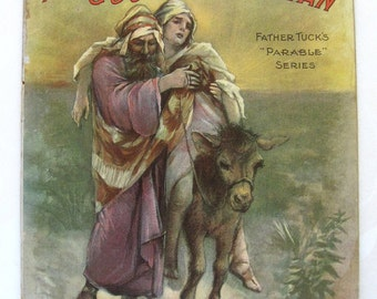 Raphael Tuck and Sons THE GOOD SAMARITAN 1901 book lithographs father tucks parable series No 3682