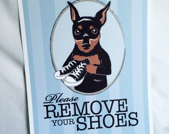Remove Your Shoes Min Pin - 8x10 Eco-friendly Print