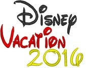 Disney Vacation 2016 Embroidery Design 4x4-5x7-6x10-7x11